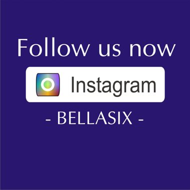 BELLASIX Follow us now on INSTAGRAM